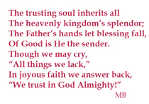 The trusting soul inherits all